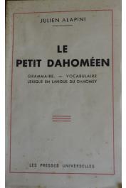 ALAPINI Julien - Le petit Dahoméen: grammaire, vocabulaire lexique en langue du Dahomey