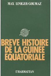 LINIGER-GOUMAZ Max - Brève histoire de la Guinée Equatoriale