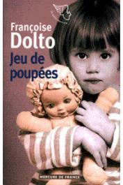 DOLTO Françoise, ROUMEGUERE-EBERHARDT Jacqueline, ROUMEGUERE Pierre - Jeu de poupées