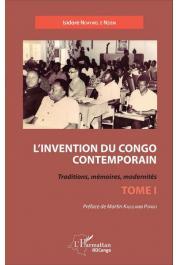 NDAYWEL è NZIEM Isidore - L'invention du Congo contemporain. Traditions, mémoires,modernités. Tome I