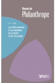 Revue du Philanthrope, n° 7, MICHON Bernard, SAUNIER Eric (coordination éditoriale) - Les ports négriers et les mémoires de la traite et de l'esclavage