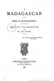 ESCANDE Elisee (Madame) - Madagascar, hier et aujourd'hui, essai de vulgarisation