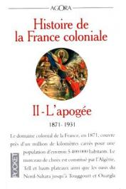 THOBIE Jacques, MEYNIER Gilbert - Histoire de la France coloniale Tome 2: l'apogée 1871-1931