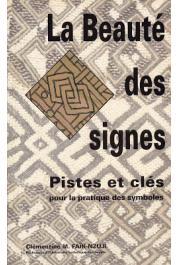 FAÏK-NZUJI Clémentine Madiya - La beauté des signes. Pistes et clés pour la pratique des symboles