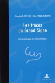 FAïK-NZUJI Clémentine Madiya, NGONGA-ke-MBEMBE Hubert -  Les traces du grand signe. Lecture sémiologique des symboles initiatiques ohendo (RD Congo)
