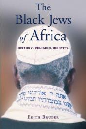 BRUDER Edith - The Black Jews of Africa : History, Religion, Identity