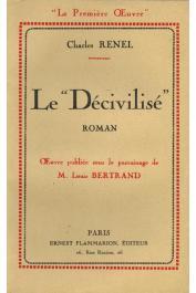 """RENEL Charles - Le """"Décivilisé"""""""