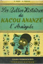 DADIE Bernard, TERRISSE André - Les belles histoires de Kacou Ananzé l'Araignée. Livre de lecture courante . Cours élémentaire des écoles africaines