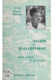 AHIDJO Ahmadou, Union Nationale Camerounaise - Nation et développement. Dans l'unité et la justice