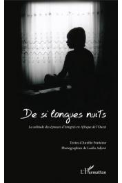 ADJOVI Laeïla, FONTAINE Aurélie - De si longues nuits: La solitude des épouses d'émigrés en Afrique de l'Ouest