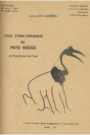 LUXEREAU Anne (LEVY-LUXEREAU Anne) - Etude ethno-zoologique du pays Hausa en République du Niger