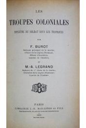 BUROT F., LEGRAND M.-A. - Les troupes coloniales. Hygiène du soldat sous les Tropiques