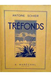 SOHIER Antoine - Tréfonds. Récits d'Afrique