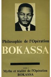 BOKASSA Jean-Bedel,  MAÏDOU Henri (rédacteur) - Philosophie de l'opération Bokassa. Tome 1 : Mythe et réalité de l'opération Bokassa