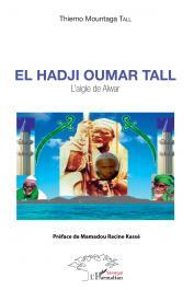 TALL Thierno Mountaga - El Hadji Oumar Tall. L'aigle de Alwar
