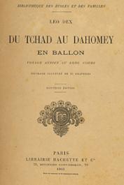 DEX Léo - Du Tchad au Dahomey en ballon. Voyage aérien au long cours