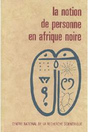 DIETERLEN Germaine, (éditeur) - La notion de personne en Afrique noire - Acte du Colloque international du CNRS. Paris - Octobre 1971