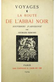 REMOND Georges - Voyages - La route de l'Abbaï noir. Souvenirs d'Abyssinie