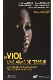 IN KOLI Jean Bofane, BRAECKMAN Colette, CADIERE Guy-Bernard et Alia - Le viol, une arme de terreur. Dans le sillage du combat du docteur Mukwege