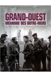 ABDELOUAHAB Farid, BLANCHARD Pascal (sous la direction de) - Grand-Ouest : Mémoire des Outre-Mers