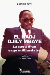 GAYE Mansour - El Hadj Djily Mbaye: La saga d'un sage milliardaire