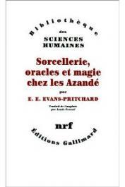 EVANS-PRITCHARD E. E. - Sorcellerie, oracles et magie chez les Azandé