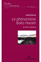 BETCHE Zachée - Le phénomène Boko Haram. Au-delà du radicalisme