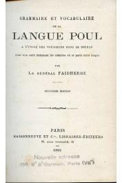FAIDHERBE, (Général) - Grammaire et vocabulaire de la langue Poul à l'usage des voyageurs dans le Soudan, avec une carte indiquant les contrées où se parle cette langue. Deuxième édition