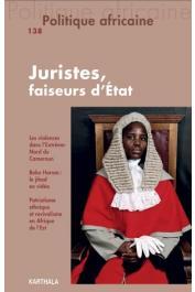 POLITIQUE AFRICAINE n° 138 - Juristes, faiseurs d'Etat