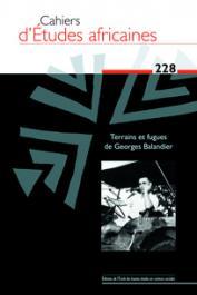 Cahiers d'études africaines - 228 - Terrains et fugues de Georges Balandier