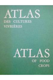BERTIN Jacques, HEMARDINQUER Jean-Jacques, KEUL Mickael, RANDLES William G. L. - Atlas des cultures vivrières / Atlas of food crops