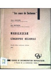 BATTISTINI René, GUILCHER André - Madagascar : géographie régionale. Nouvelle édition entièrement refondue