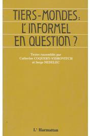 COQUERY-VIDROVITCH Catherine, NEDELEC Serge, (textes réunis par) - Tiers-mondes. L'informel en question ?