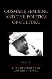 VETINDE Lifongo J., FOFANA Amadou T. (éditeurs) - Ousmane Sembene and the Politics of Culture