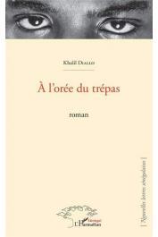 DIALLO Khalil - A l'orée du trépas : Roman