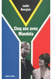 BOURGOIS Joëlle - Cinq ans avec Mandela