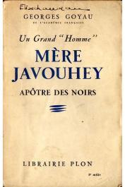 """GOYAU Georges - Un grand """"homme"""". Mère Javouhey, apôtre des noirs"""