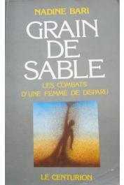 BARI Nadine - Grain de sable. Les combats d'une femme de disparu