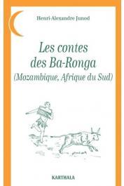 JUNOD Henri Alexandre - Les contes des Ba-Ronga (Mozambique, Afrique du Sud)