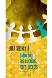 SHONEYIN Lola - Baba Segi, ses épouses et leurs secrets