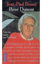 BESSET Jean-Paul - René Dumont: une vie pour l'écologie