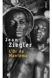 ZIEGLER Jean - L'or du Maniéma