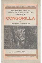 JOHNSON Martin - Congorilla: aventures chez les pygmées et les gorilles d'Afrique