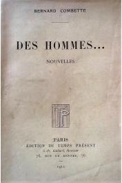 COMBETTE Bernard - Des Hommes. Nouvelles