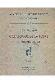 TISSERANT Charles - Catalogue de la flore de l'Oubangui-Chari