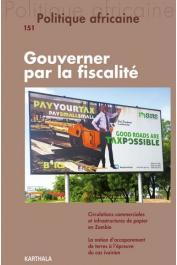 POLITIQUE AFRICAINE n° 151, OWEN Olivier (coordonné par) - Gouverner par la fiscalité