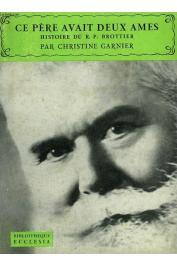 GARNIER Christine - Ce père avait deux âmes. Histoire du R. P.  Daniel Brottier