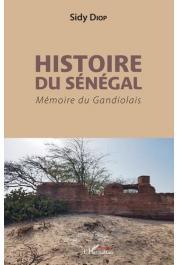 DIOP Sidy - Histoire du Sénégal. Mémoire du Gandiolais