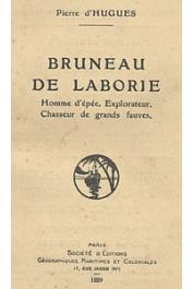 HUGUES Pierre d' - Bruneau de Laborie. Homme d'épée, explorateur, chasseur de grands fauves