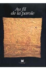 FALGAYRETTES-LEVEAU Christiane, LE FUR Yves, AHERNE Tavy D. - Au fil de la parole. Exposition présentée au Musée Dapper du 18 Mai au 25 Septembre 1995